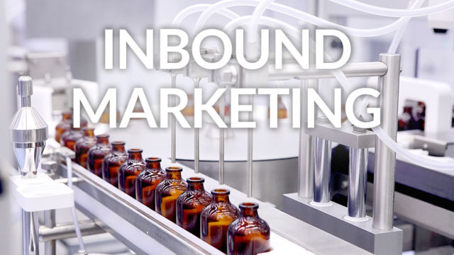 Inbound Marketing – der neue Kundenmagnet in der Industrie